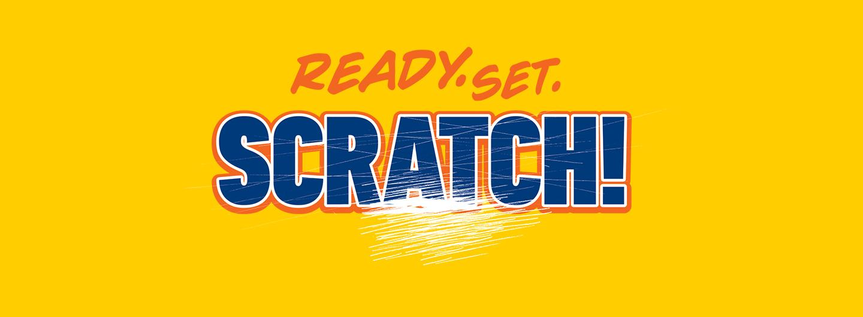 Ready. Set. Scratch!