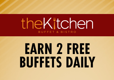 Earn 2 free buffets daily at the Kitchen Buffet