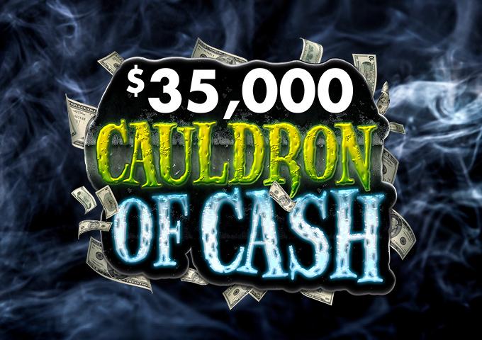 $35,000 Cauldron of Cash Image