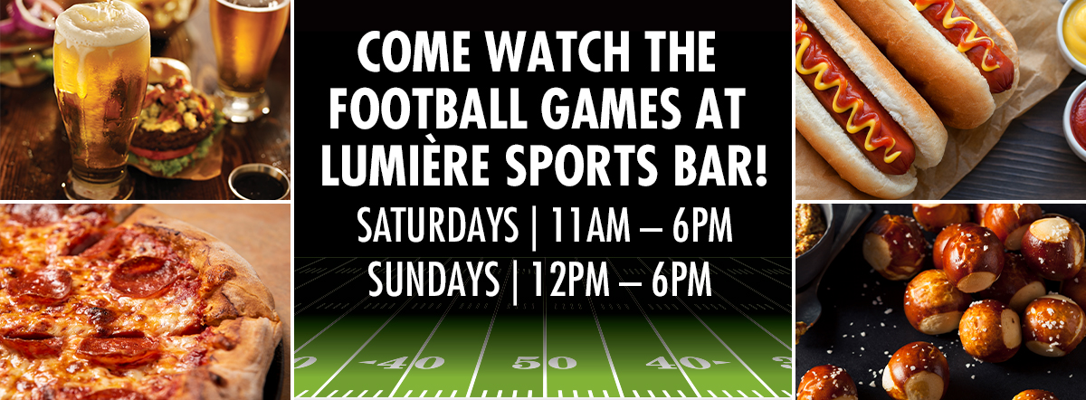 Come Watch the Football Games At Lumière Sports Bar