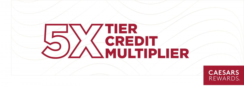 5X Tier Credit Multiplier