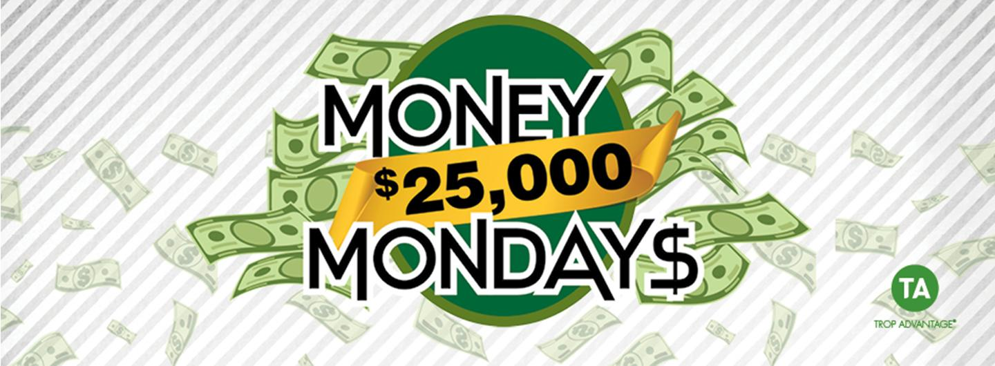 $25,000 Money Mondays