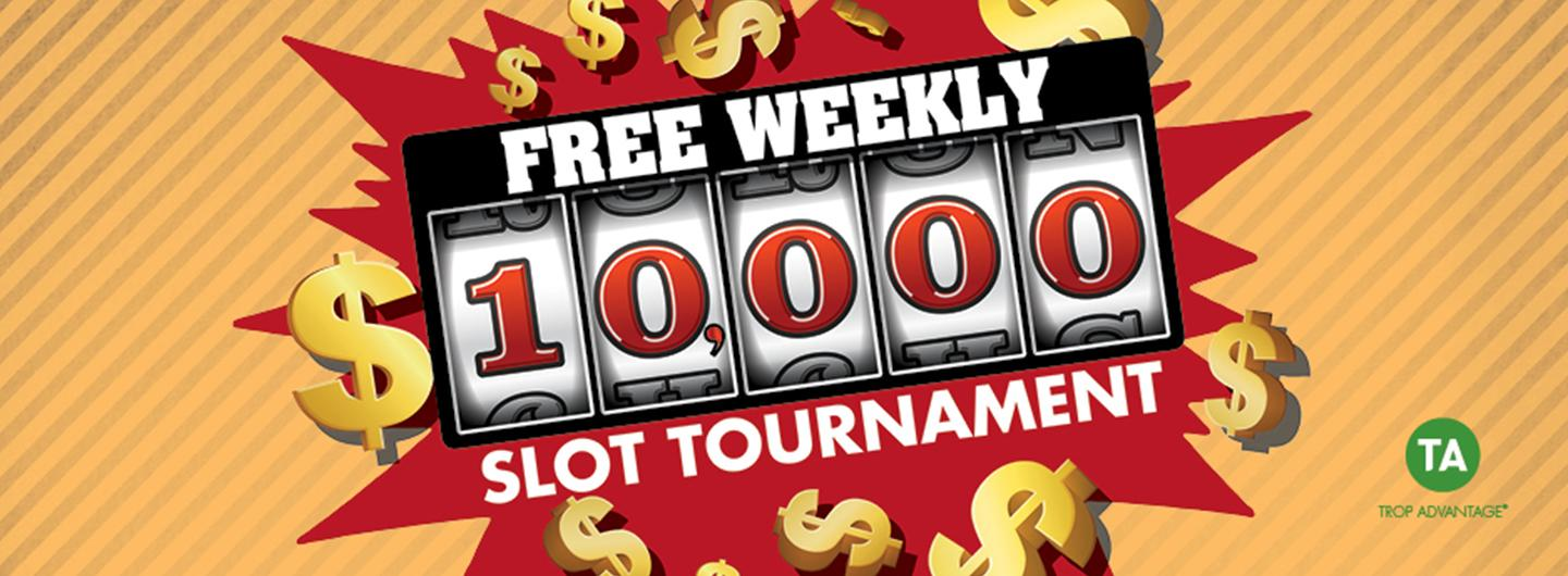 $10,000 FREE WEEKLY SLOT TOURNAMENT