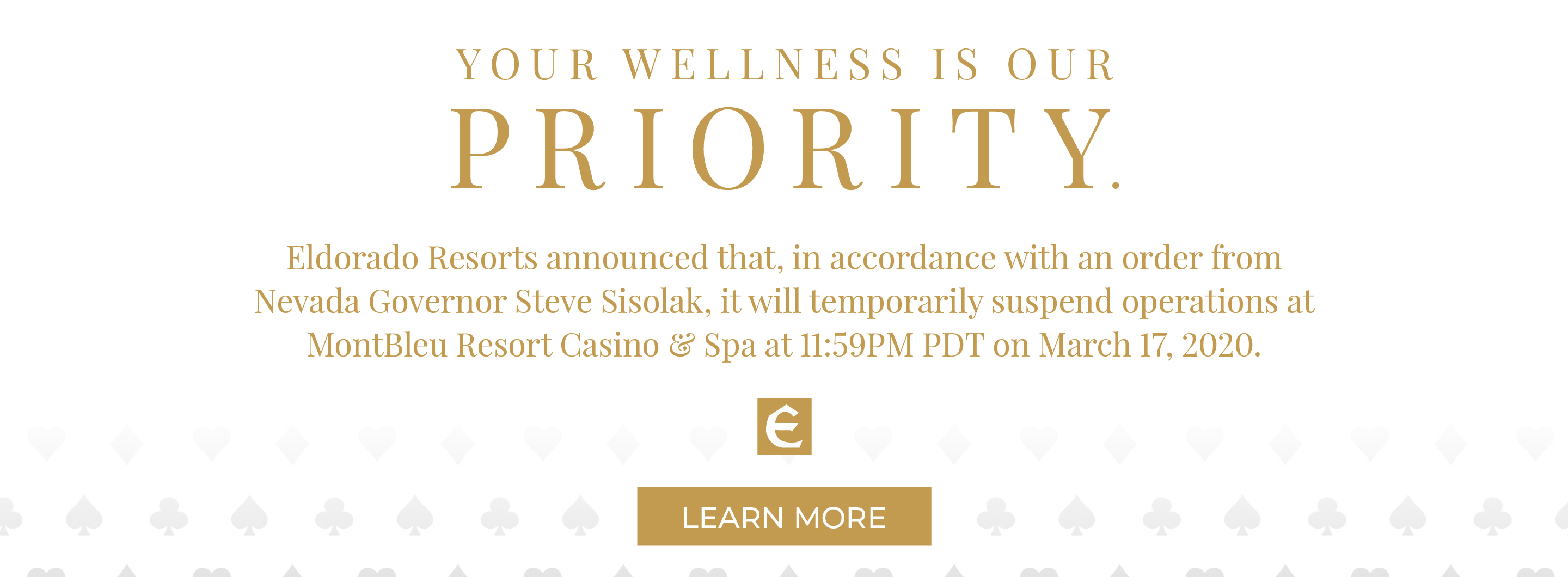 Eldorado Resorts announcement to suspend operation at MontBleu Resort Casino & Spa in accordance with an order from Nevada Governor Steve Sisolak