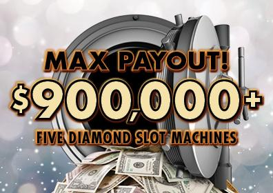 copy that reads Max Payout $900,000 5 Diamond Slot Machines with an open safe behind the words