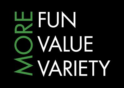 "Dark Green Vertically Ascending Word ""More"" to the Left of the Words Fun Value Variety"