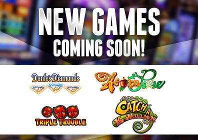New Games Coming Soon