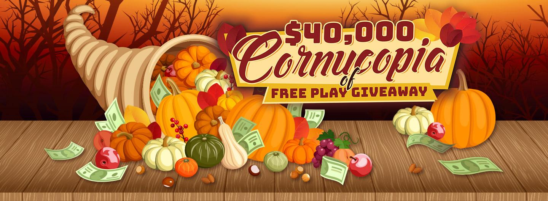$40,000 Cornucopia of Free Play Giveaway