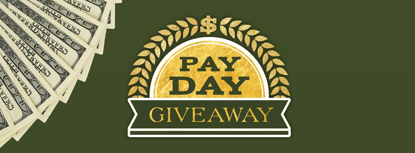 Pay Day Giveaway