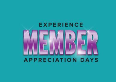 Experience Member Appreciation Days