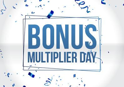 Bonus Multiplier Day