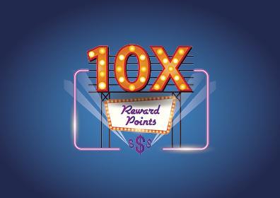 10x Reward Points