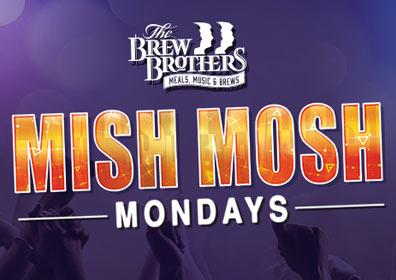 Brew Brothers advertisement for Mish Mosh Mondays