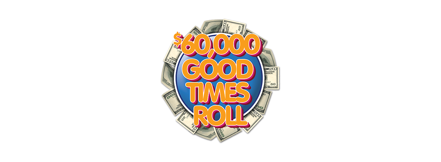 $60,000 Good Times Roll