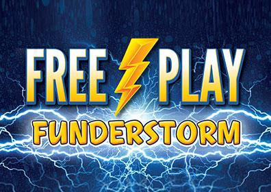 Play with your ONE Club card and you could be randomly selected to step into the Funderstorm machine. Catch and win as many Free Play Rain Drops as you can! A winner selected every 30 minutes!