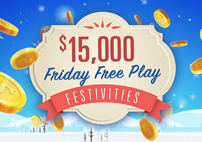 Advertisement for $15,000 Friday Free Play Festivities