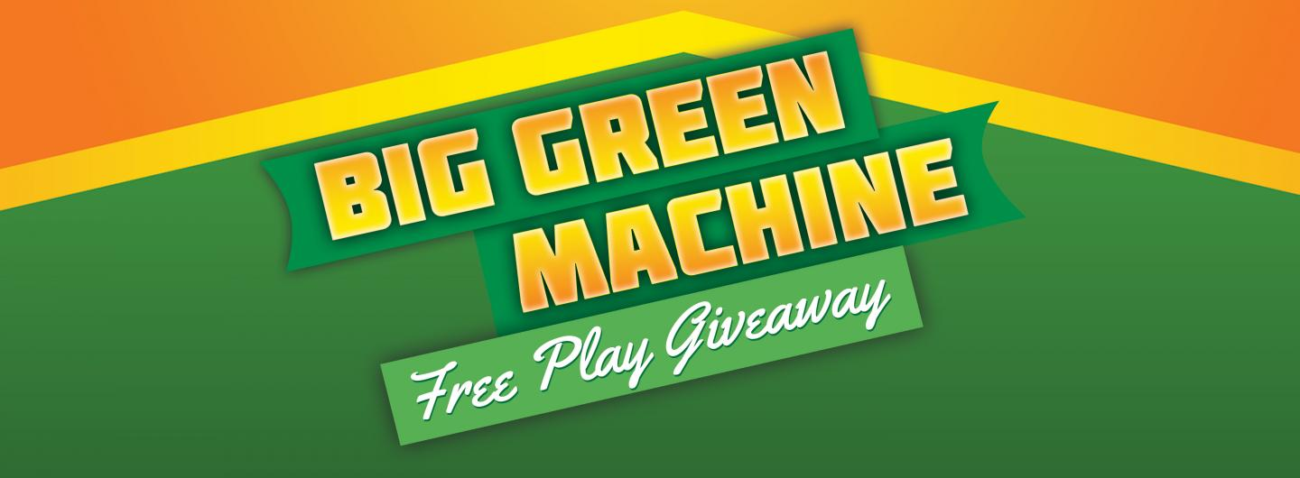 Big Green Machine Free Play Giveaway Advertisement