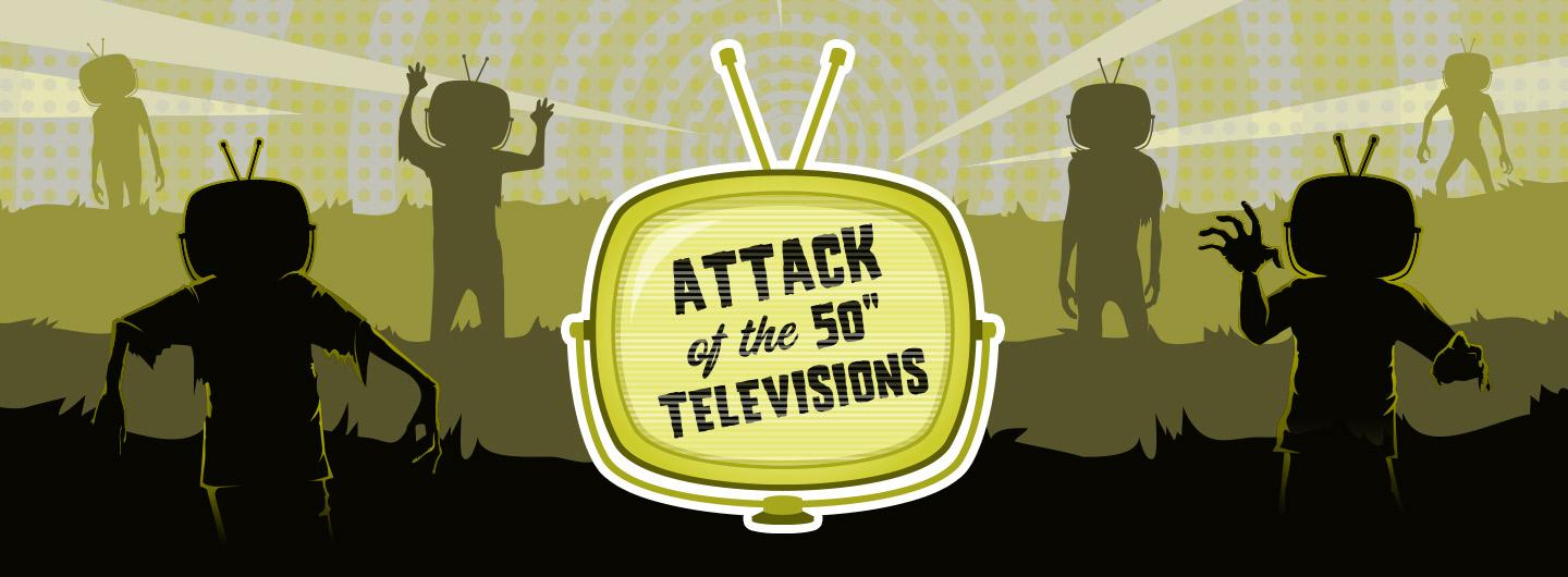 """Advertisement for Attack of the 50"""" Televisions at Eldorado Scioto Downs"""