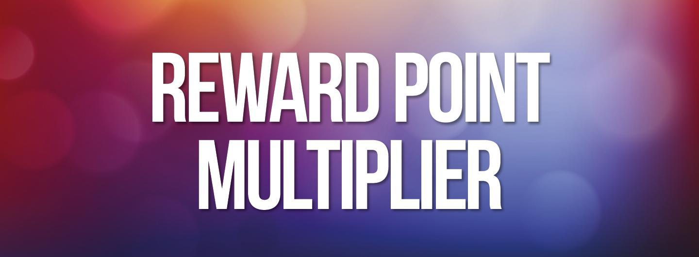 August Reward Point Multiplier