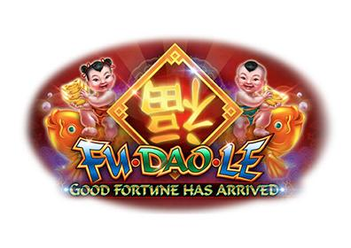Fu Dao Le Good Fortune Has Arrived Slot Machine Game