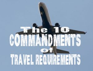 10 Commandments of Travel Requirements