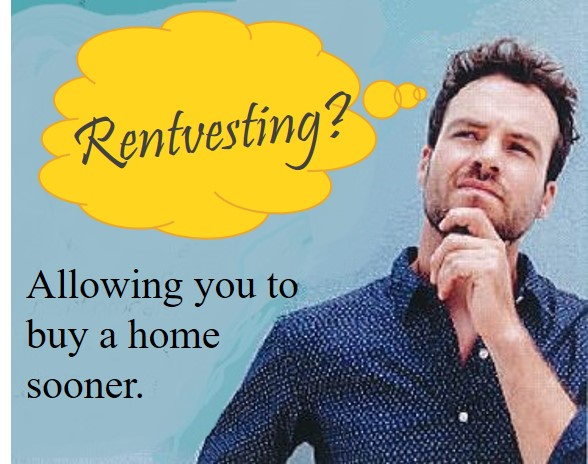Rentvesting - allowing you to buy a home sooner