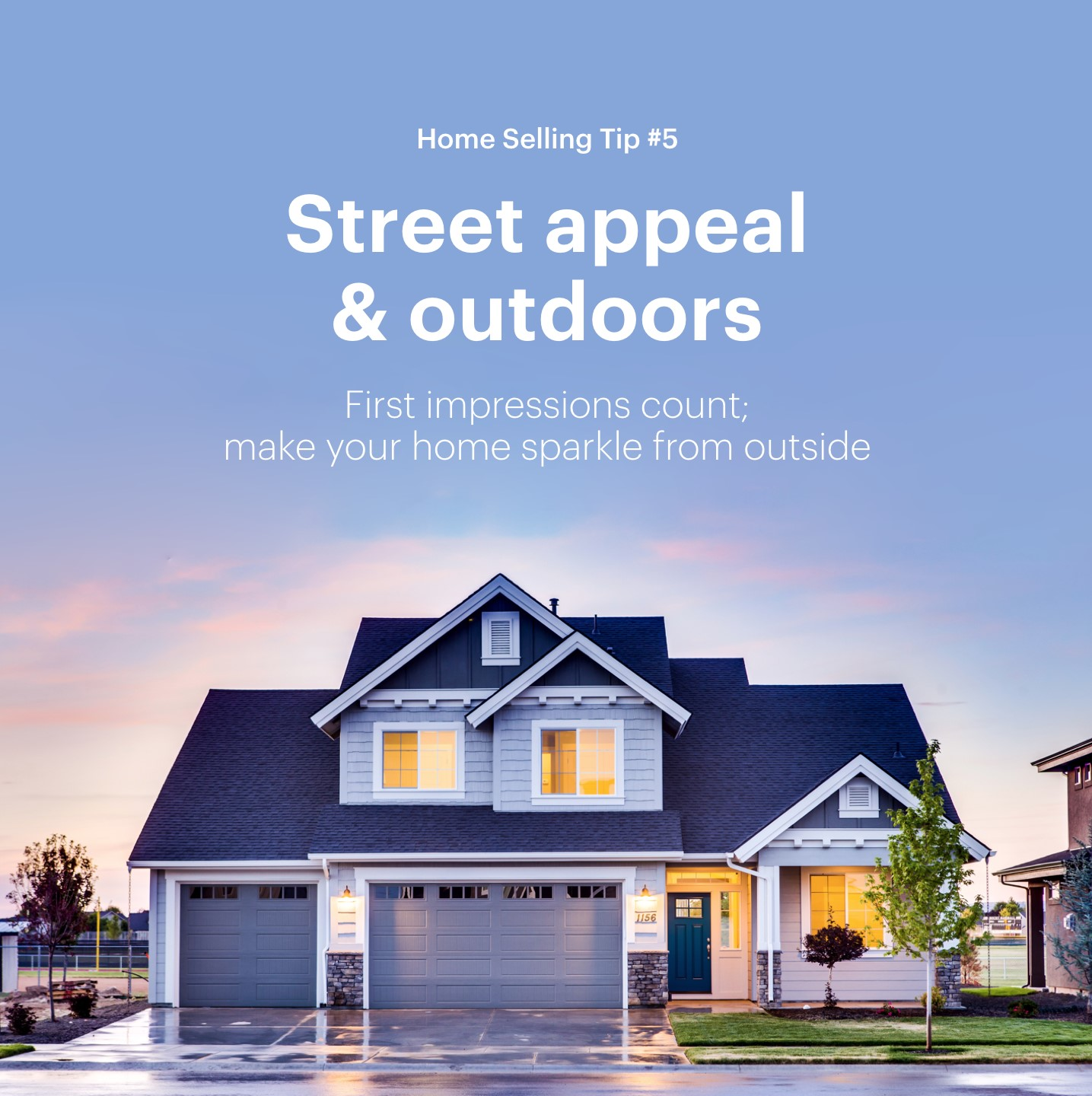 Home Selling Tip #5: Street Appeal & Outdoors