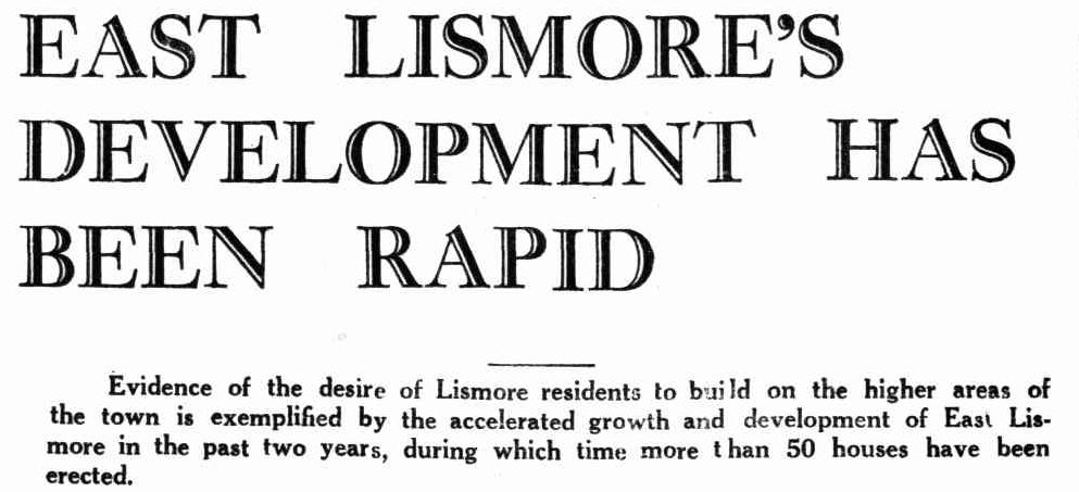 EAST LISMORE'S RAPID DEVELOPMENT IN THE 1930s