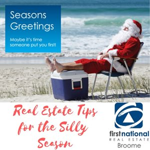 Real Estate Tips for the Silly Season