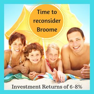 Why you need to be considering an Investment in Broome