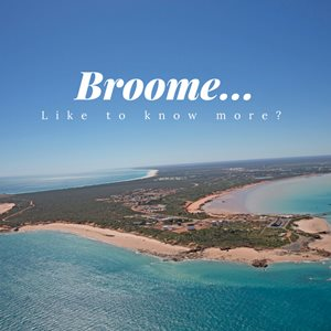 I'd like to know more about Broome