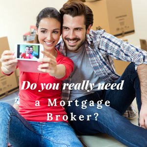 Do I really need a mortgage broker?