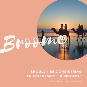 Should I consider an investment in Broome?