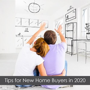 Tips for New Home Buyers in 2020