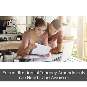 Recent Residential Tenancy Amendments You Need to be Aware of