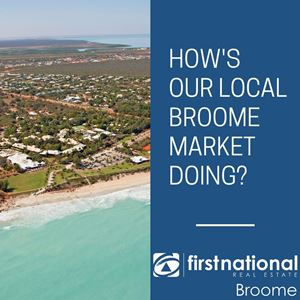 How's our local market in Broome doing?