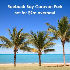 Roebuck Bay Caravan Park set for $9m overhaul