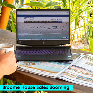 Broome House Sales Booming