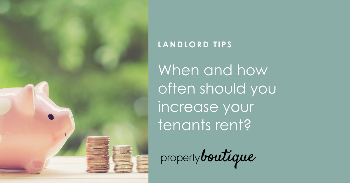 When and how often should you increase rent?