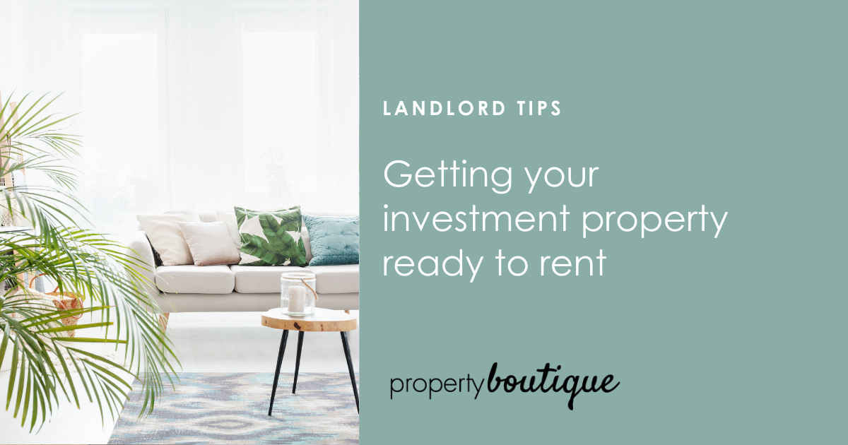 Getting your investment property ready to rent