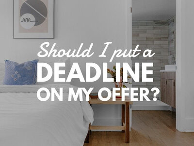 Should I put a deadline on my offer when buying a home?