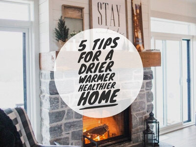 5 tips for a drier, warmer, healthier home