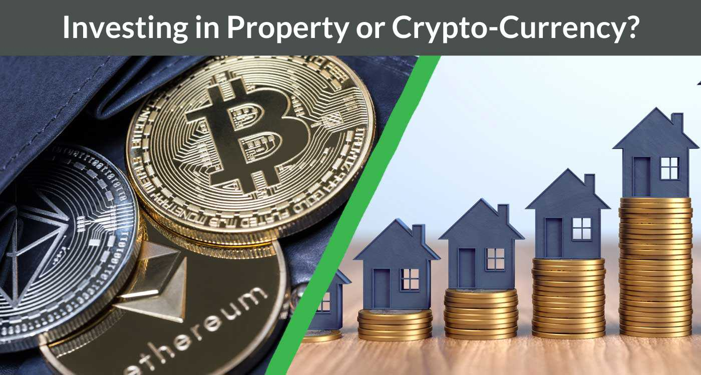 Cryptocurrency versus property as an investment for the future