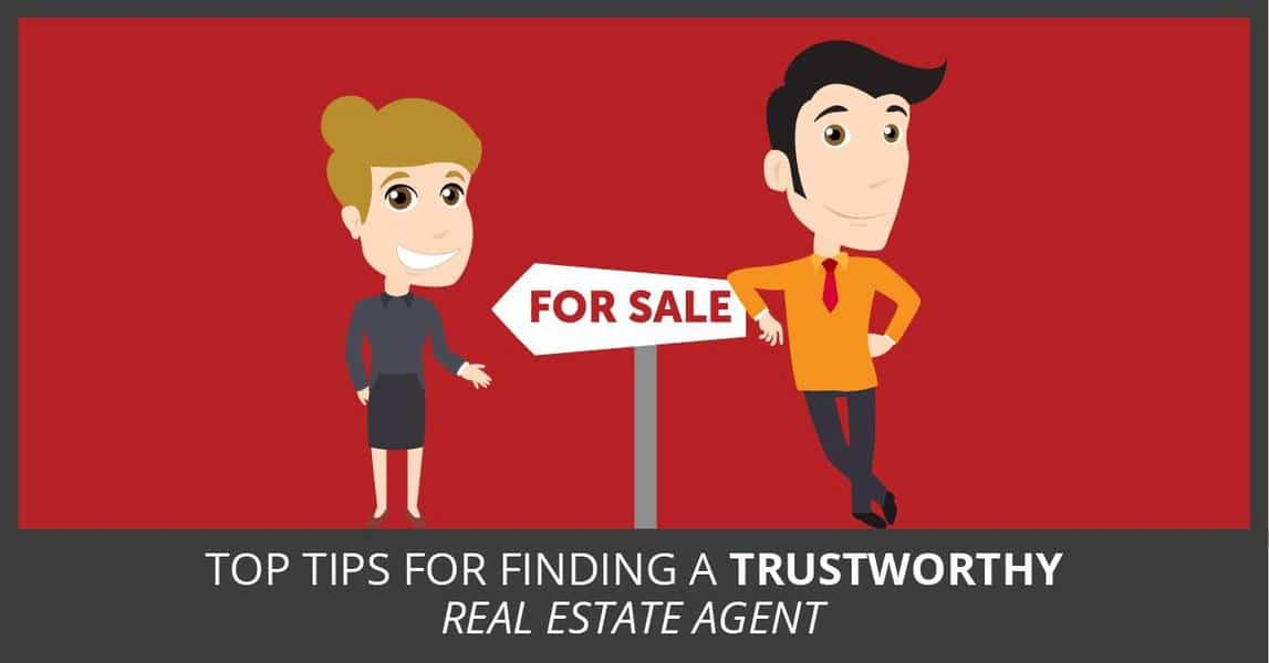 Top Tips for Finding a Trustworthy Real Estate Agent