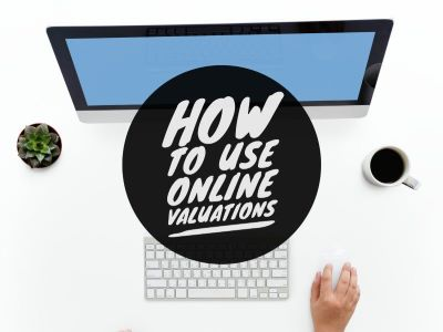How to use online valuations - tips for buyers