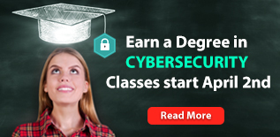 Earn a Degree in Cybersecurity Classes start April 2nd