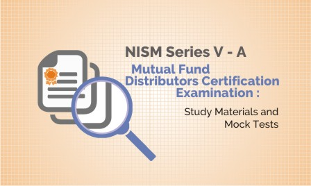 NISM Series V-A: Mutual Fund Distributors Certification Examination