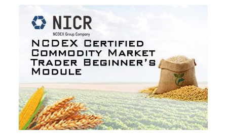 NCDEX Certified Commodity Market Trader Beginner's Module