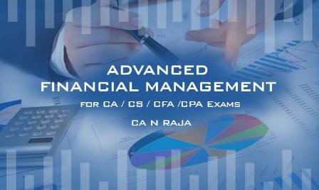 Advanced Financial Management for CA / CS / CFA /CPA Exams