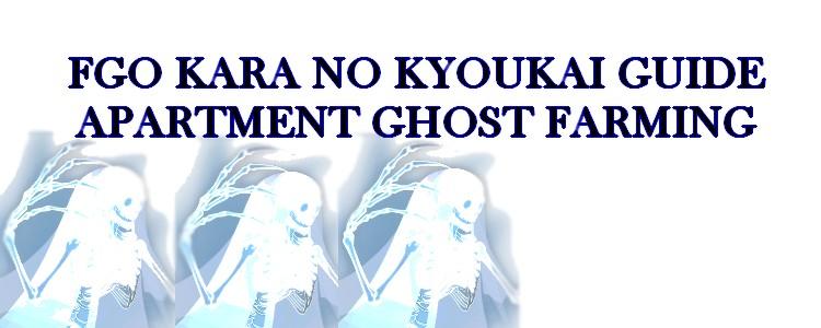 FGO Apartment Ghosts Farming